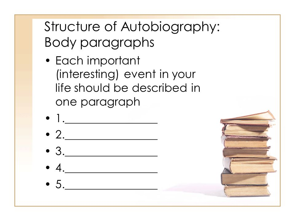 Structure of Autobiography: Body paragraphs