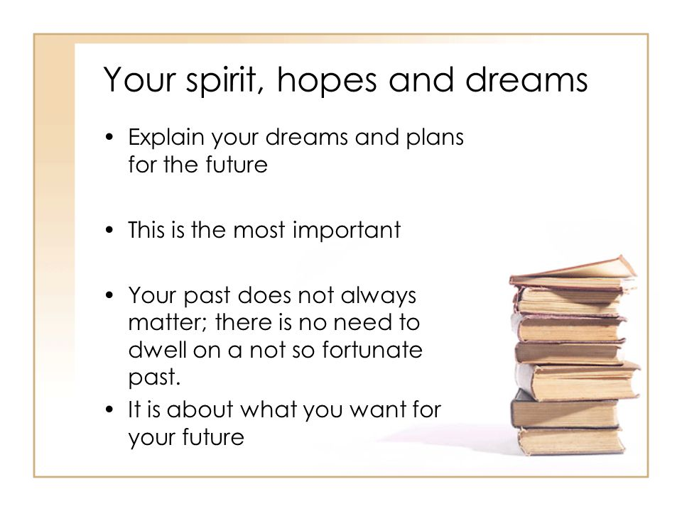 Your spirit, hopes and dreams