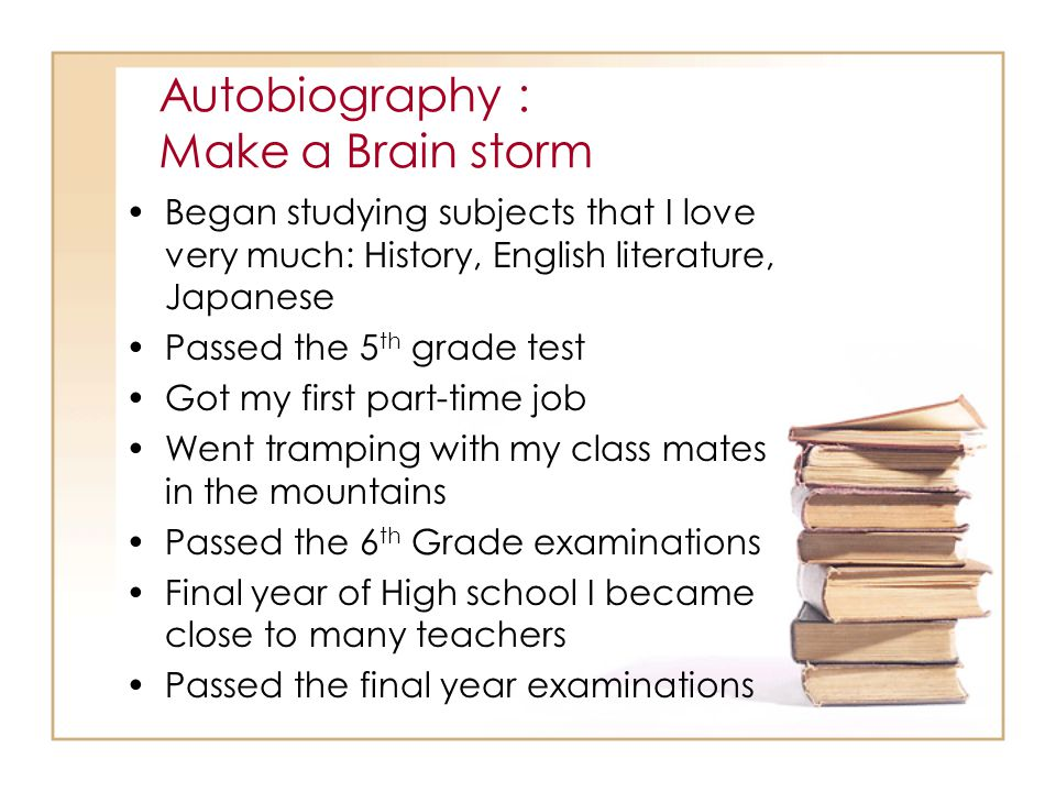 Autobiography : Make a Brain storm