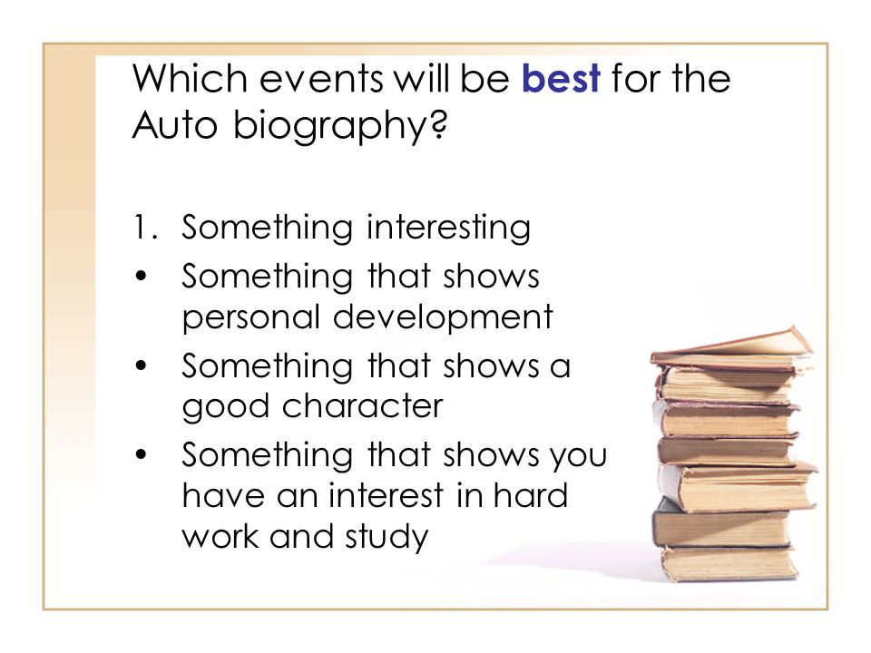 Which events will be best for the Auto biography
