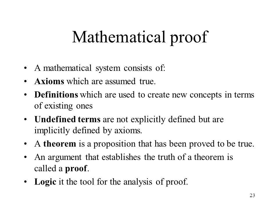 Mathematical proof A mathematical system consists of: