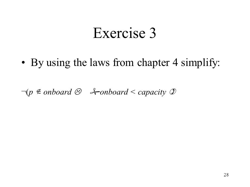Exercise 3 By using the laws from chapter 4 simplify: