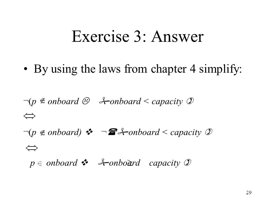 Exercise 3: Answer By using the laws from chapter 4 simplify: