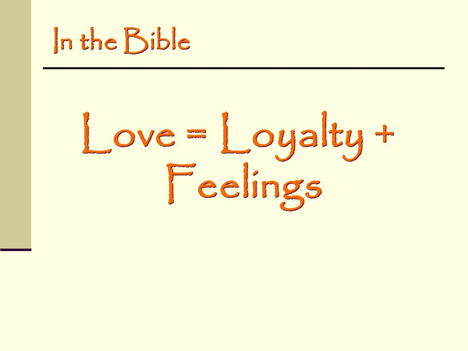 Love = Loyalty + Feelings