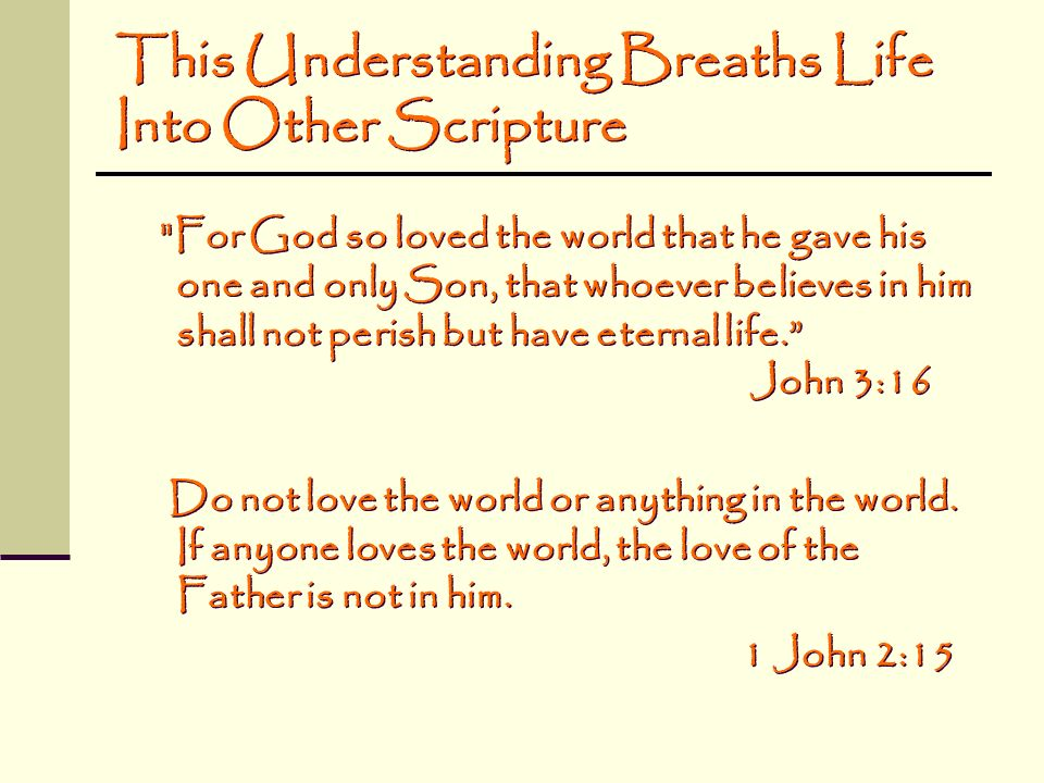 This Understanding Breaths Life Into Other Scripture