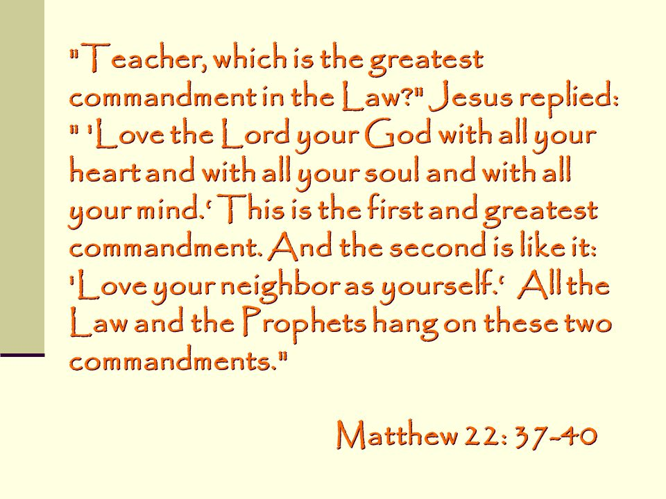 Teacher, which is the greatest commandment in the Law