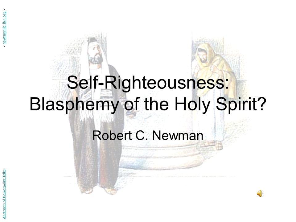 Self-Righteousness: Blasphemy of the Holy Spirit