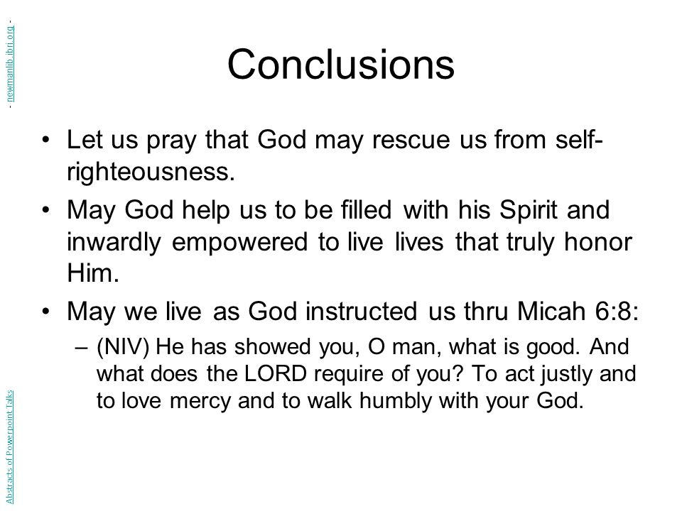 Conclusions - newmanlib.ibri.org - Let us pray that God may rescue us from self-righteousness.