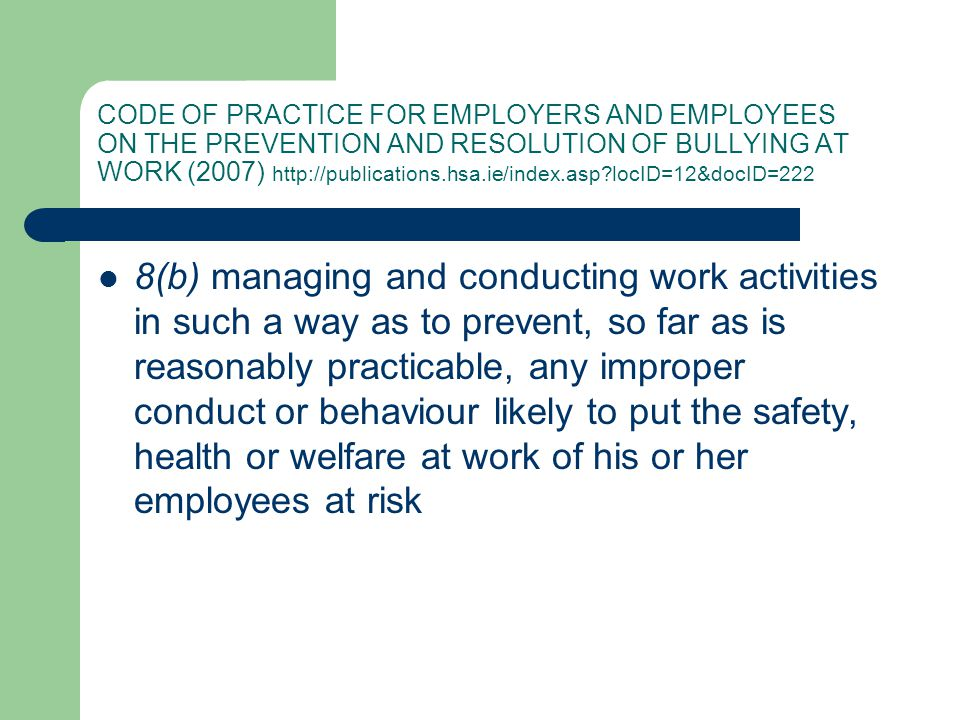 CODE OF PRACTICE FOR EMPLOYERS AND EMPLOYEES ON THE PREVENTION AND RESOLUTION OF BULLYING AT WORK (2007)   locID=12&docID=222