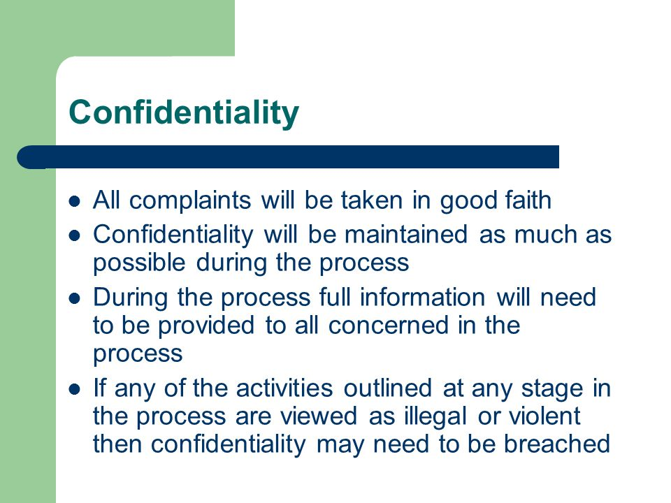 Confidentiality All complaints will be taken in good faith