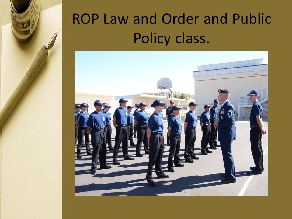 ROP Law and Order and Public Policy class.