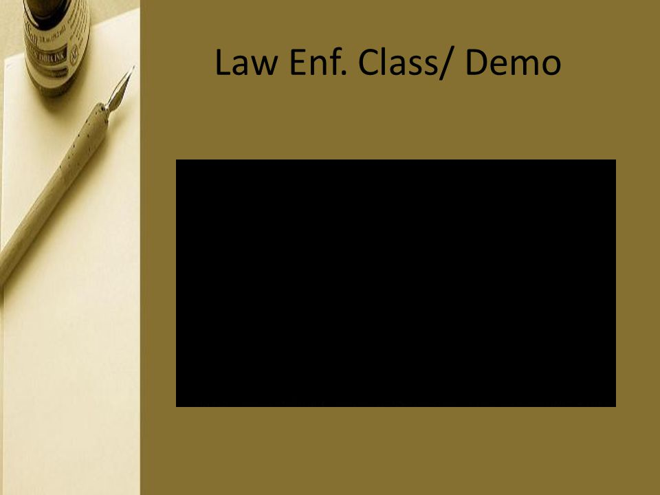 Law Enf. Class/ Demo