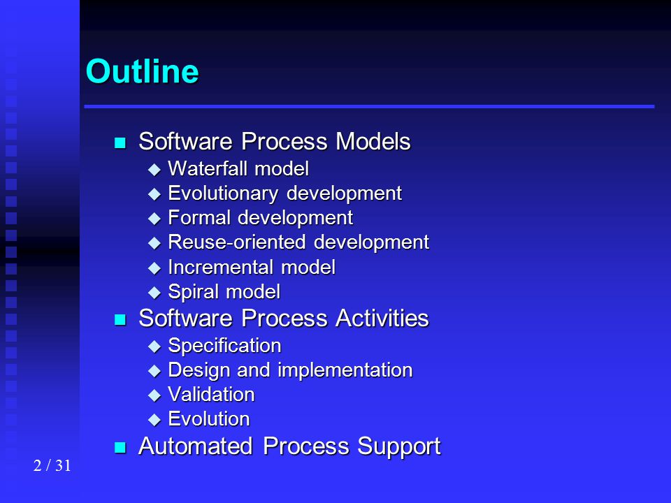 Outline Software Process Models Software Process Activities