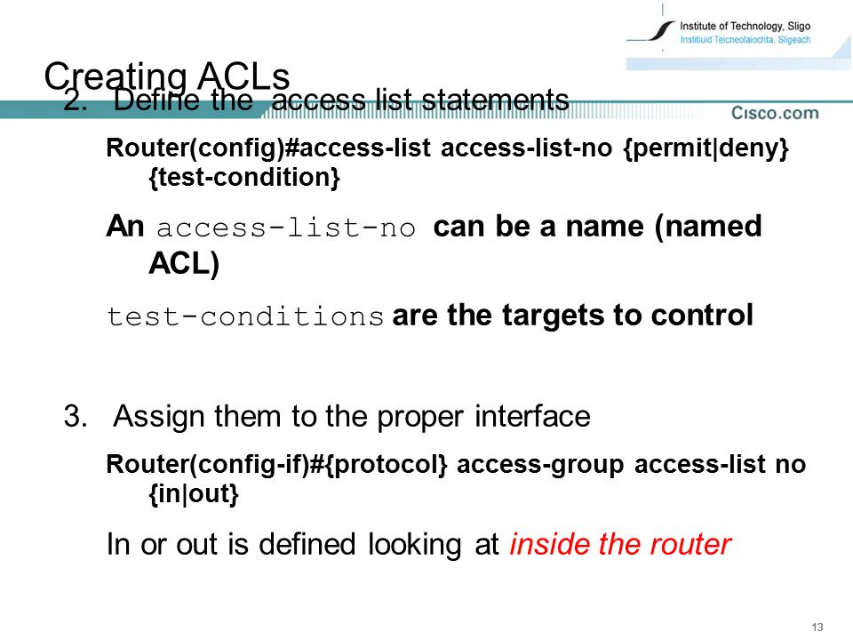 Creating ACLs Define the access list statements
