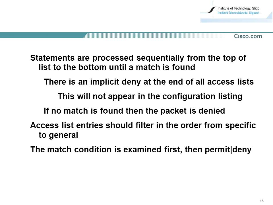 Statements are processed sequentially from the top of list to the bottom until a match is found