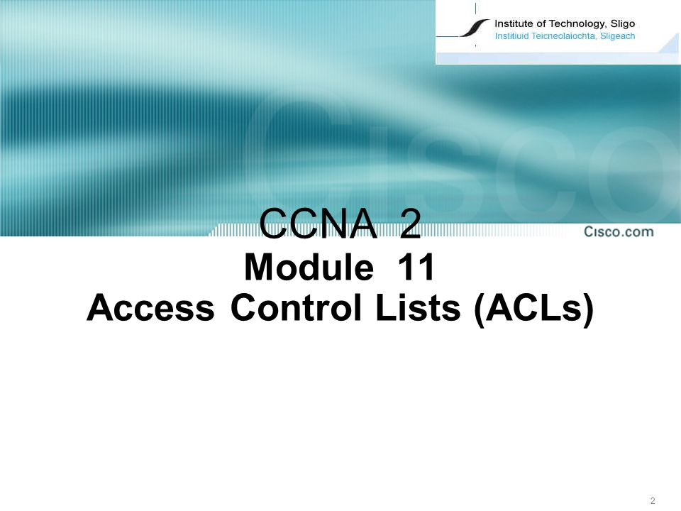 CCNA 2 Module 11 Access Control Lists (ACLs)