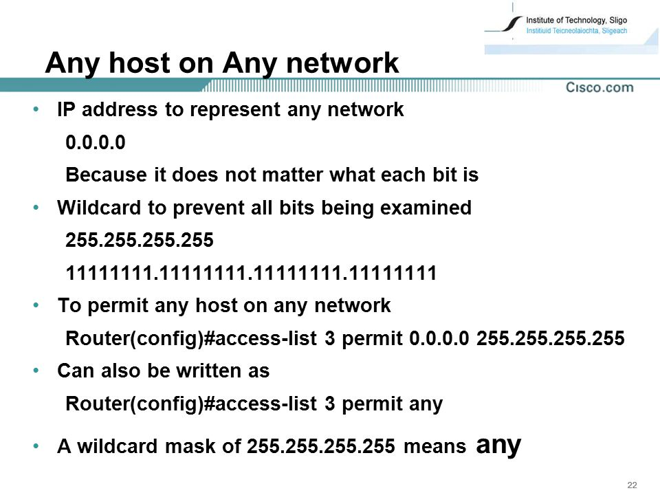 Any host on Any network IP address to represent any network