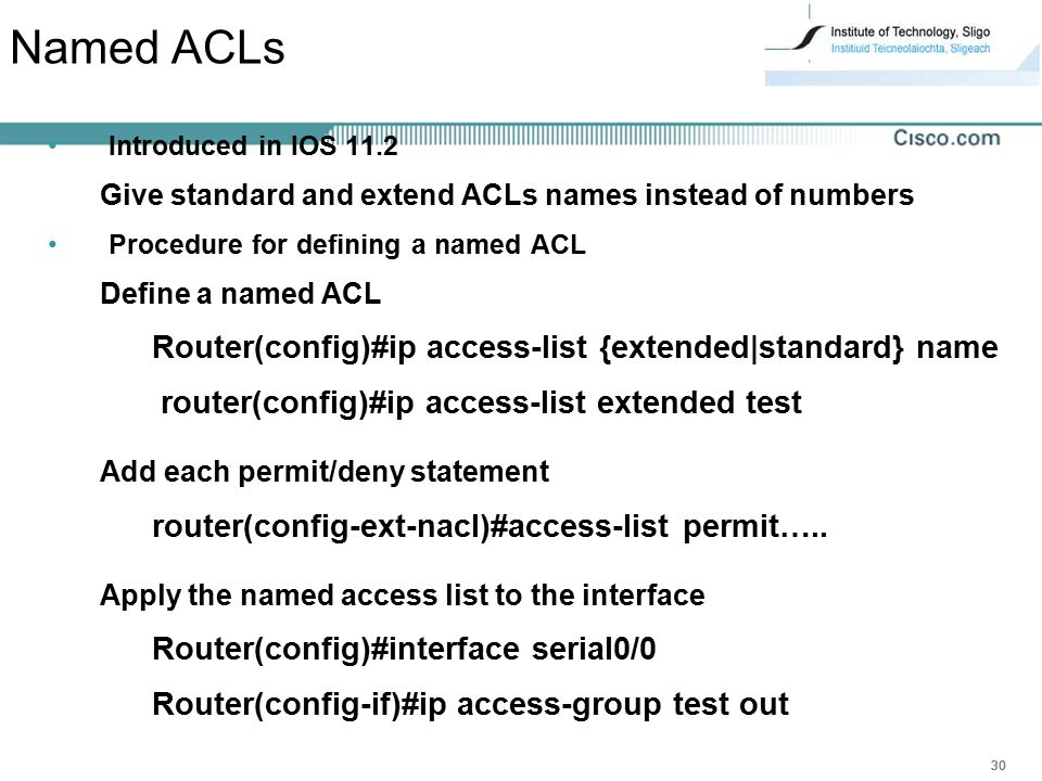 Named ACLs Router(config)#ip access-list {extended|standard} name