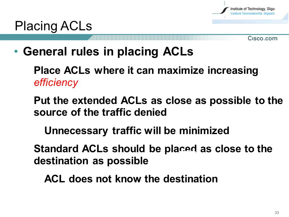 Placing ACLs General rules in placing ACLs