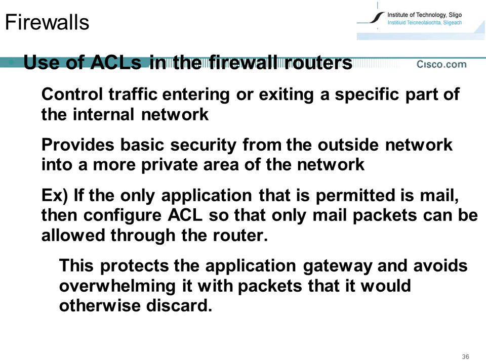 Firewalls Use of ACLs in the firewall routers