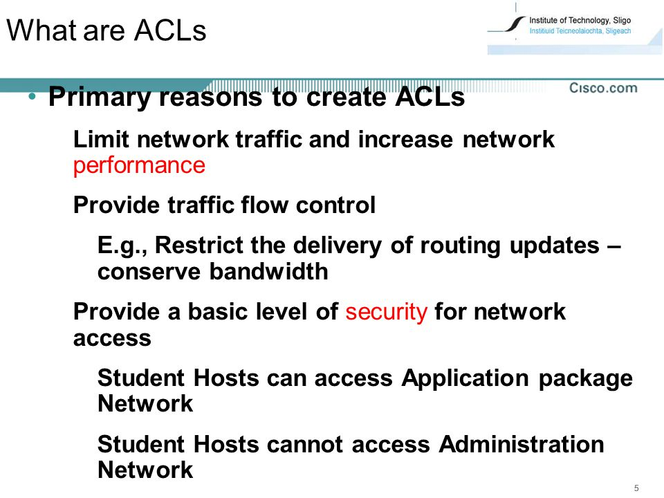 What are ACLs Primary reasons to create ACLs