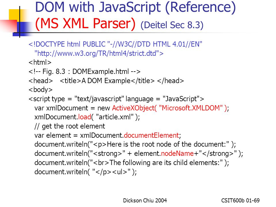 CSIT600b: XML Programming XML, DTD, Schema, XMI, DOM (SAX