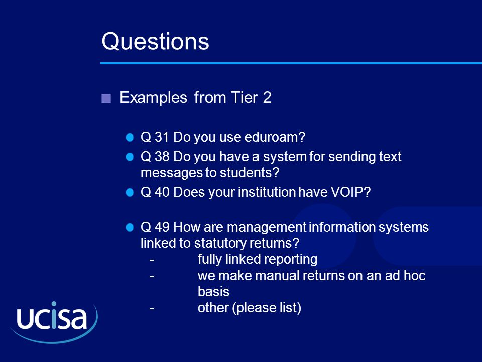 Questions Examples from Tier 2 Q 31 Do you use eduroam