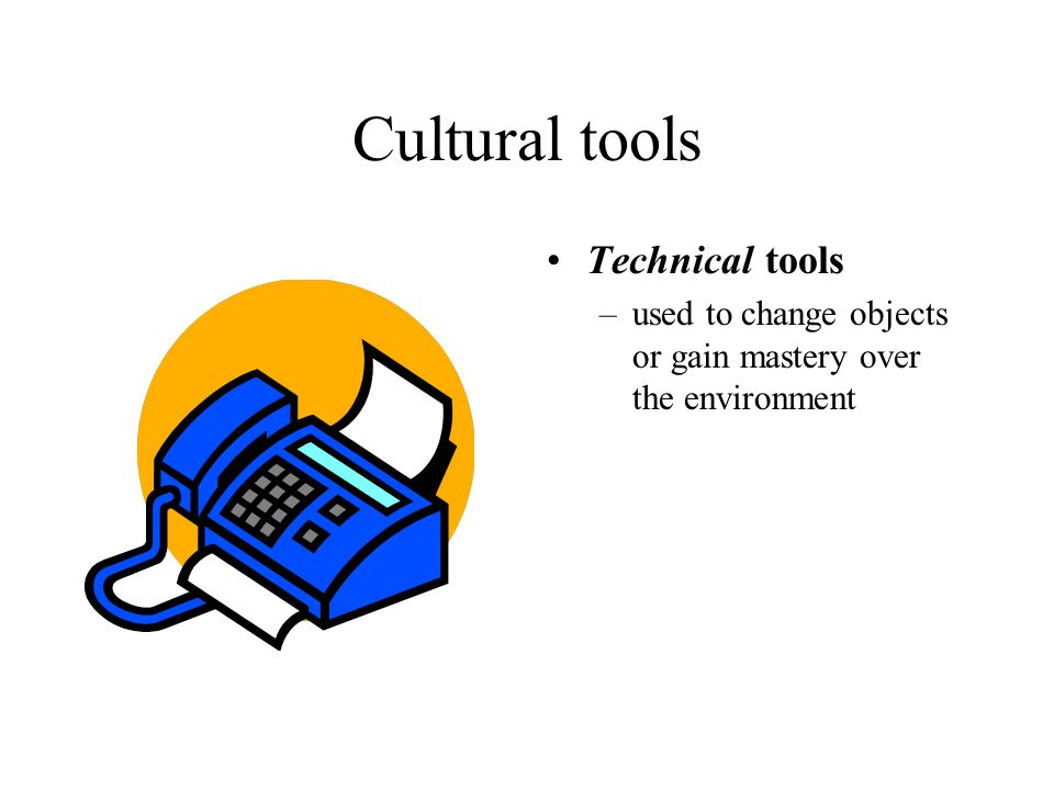 Cultural tools Technical tools