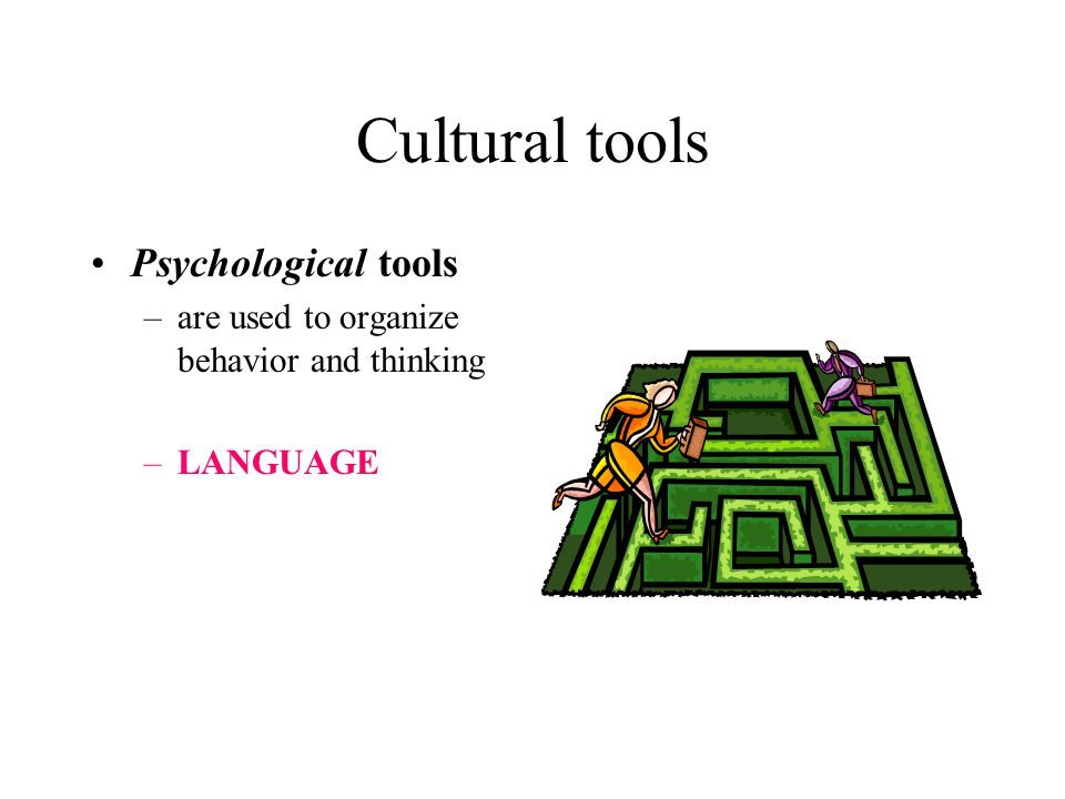 Cultural tools Psychological tools