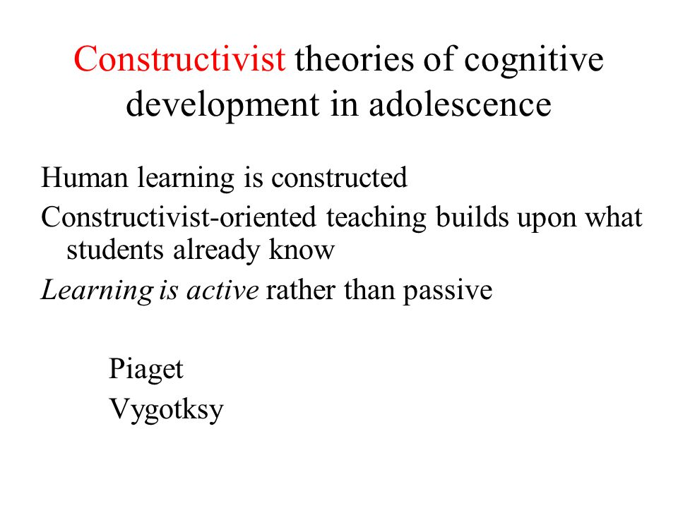 Constructivist theories of cognitive development in adolescence