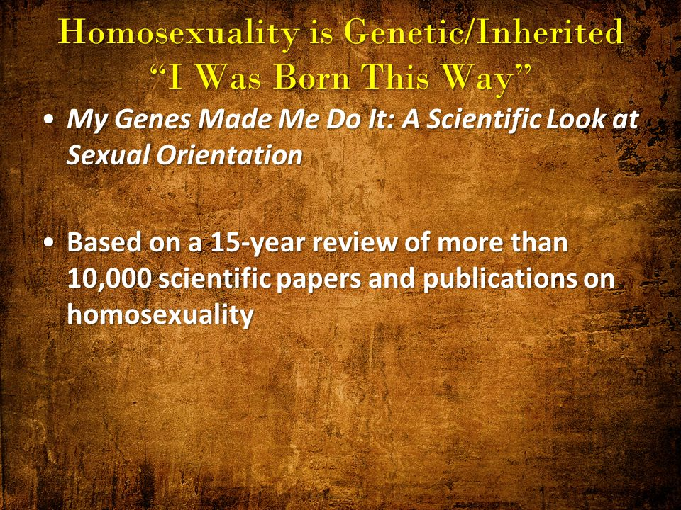 Homosexuality born or made