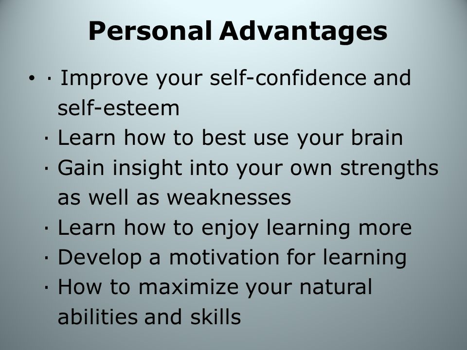 Personal Advantages · Improve your self-confidence and self-esteem