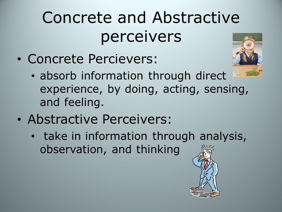 Concrete and Abstractive perceivers