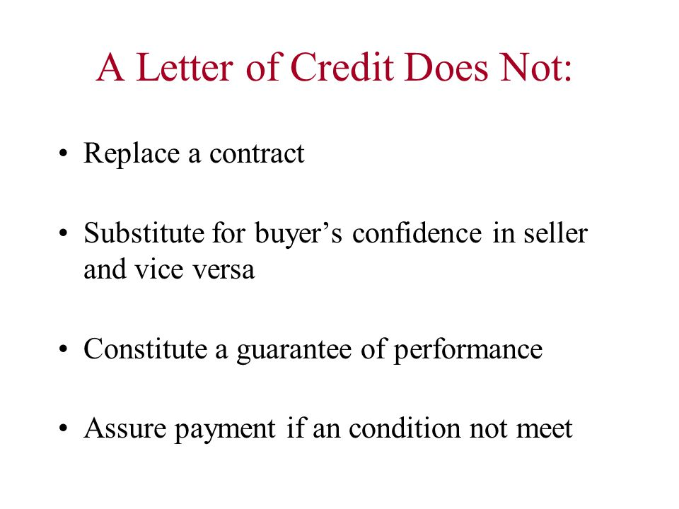 A Letter of Credit Does Not: