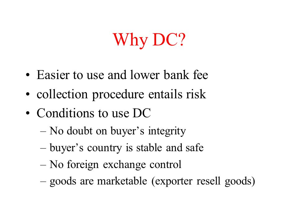 Why DC Easier to use and lower bank fee