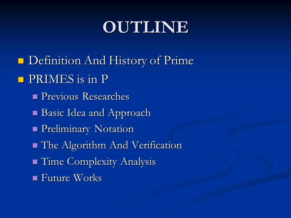 OUTLINE Definition And History of Prime PRIMES is in P