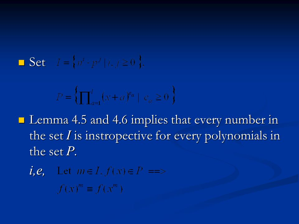 Set Lemma 4.5 and 4.6 implies that every number in the set I is instropective for every polynomials in the set P.