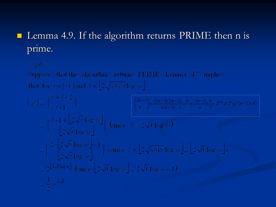 Lemma 4.9. If the algorithm returns PRIME then n is prime.