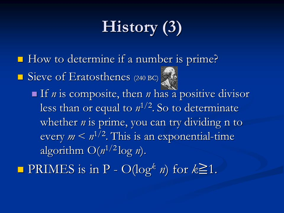 History (3) PRIMES is in P - O(logk n) for k≧1.