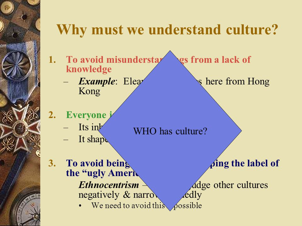 Why must we understand culture
