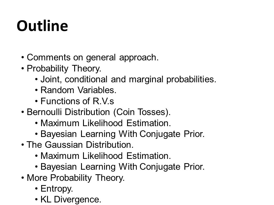Outline Comments on general approach. Probability Theory.