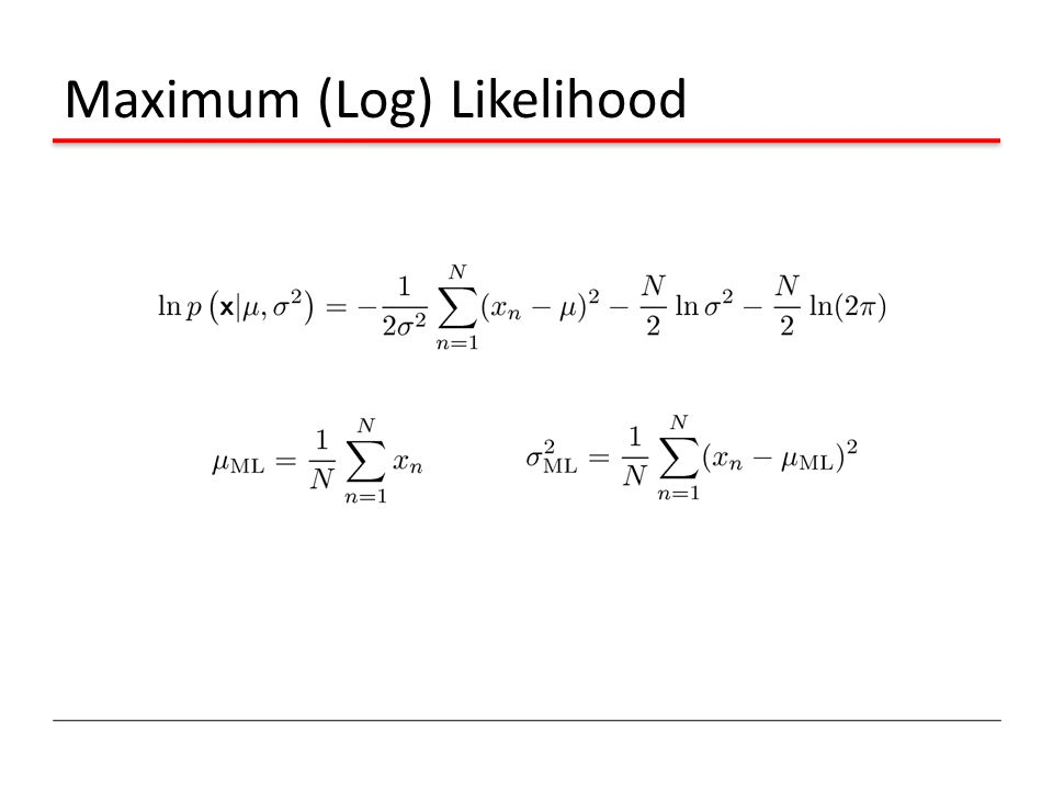 Maximum (Log) Likelihood