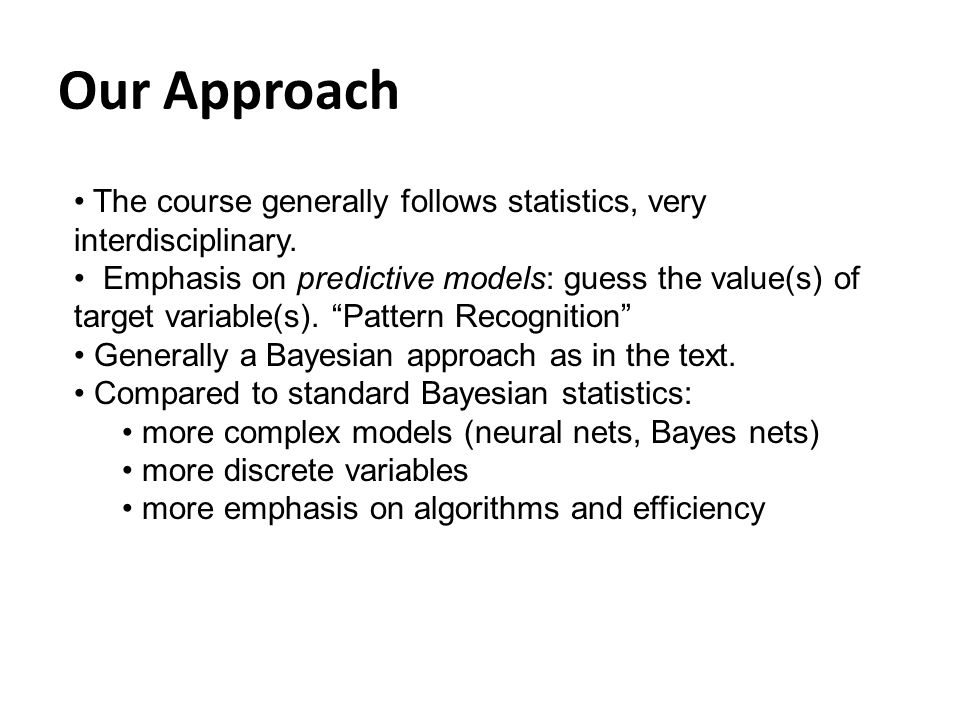 Our Approach The course generally follows statistics, very interdisciplinary.