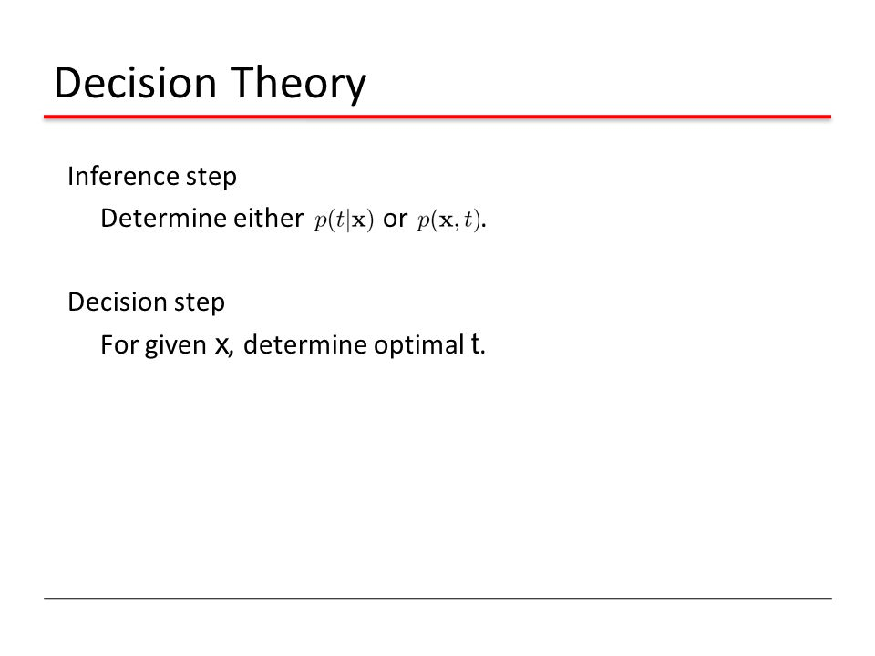 Decision Theory Inference step Determine either or .