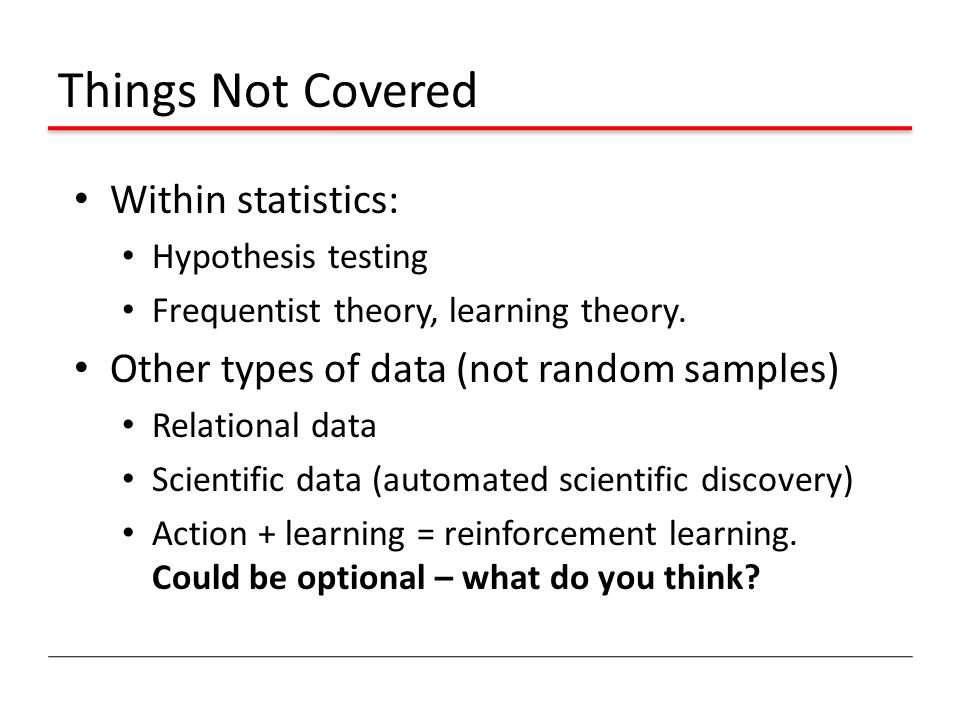 Things Not Covered Within statistics: