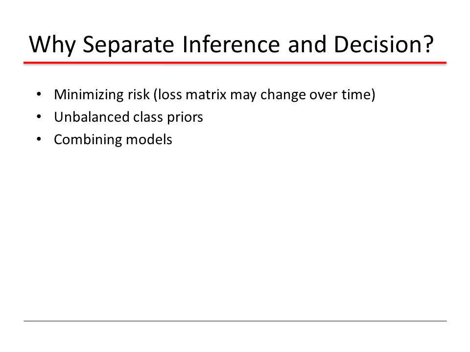 Why Separate Inference and Decision