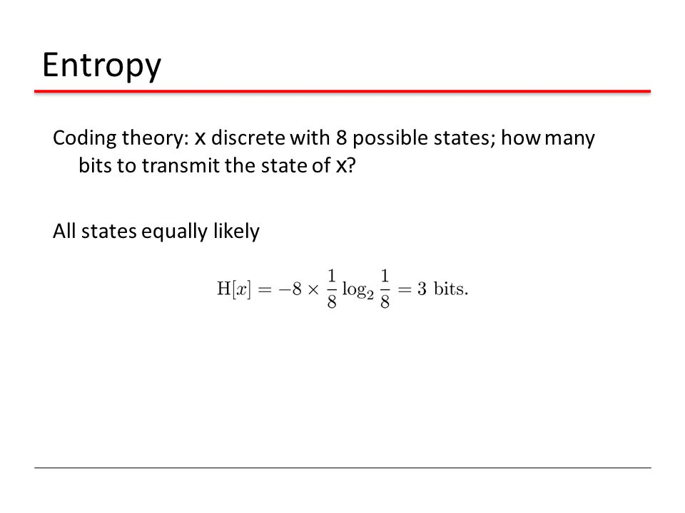 Entropy Coding theory: x discrete with 8 possible states; how many bits to transmit the state of x.