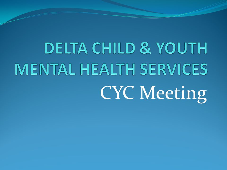 DELTA CHILD & YOUTH MENTAL HEALTH SERVICES