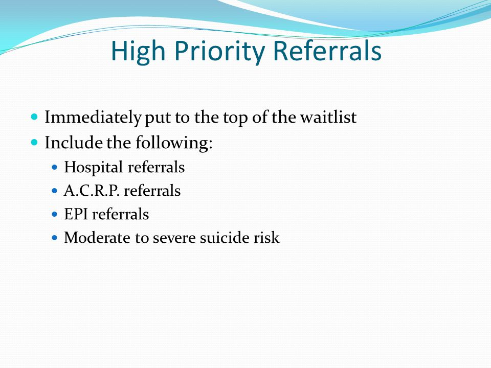 High Priority Referrals