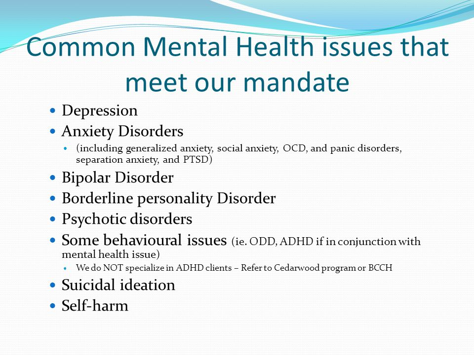 Common Mental Health issues that meet our mandate